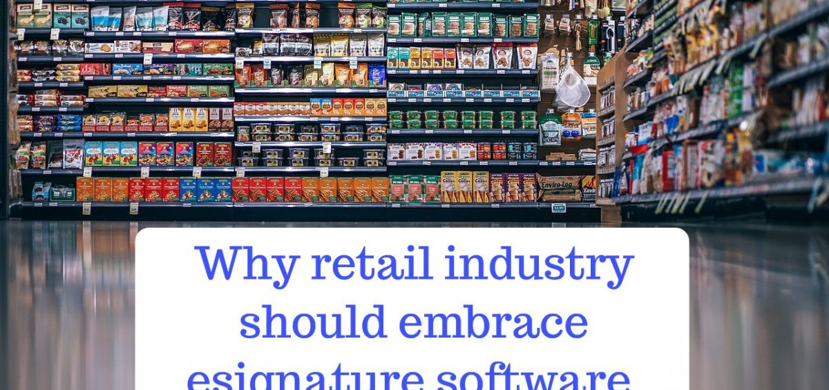 Why Retail Industry Should Embrace eSignature Software