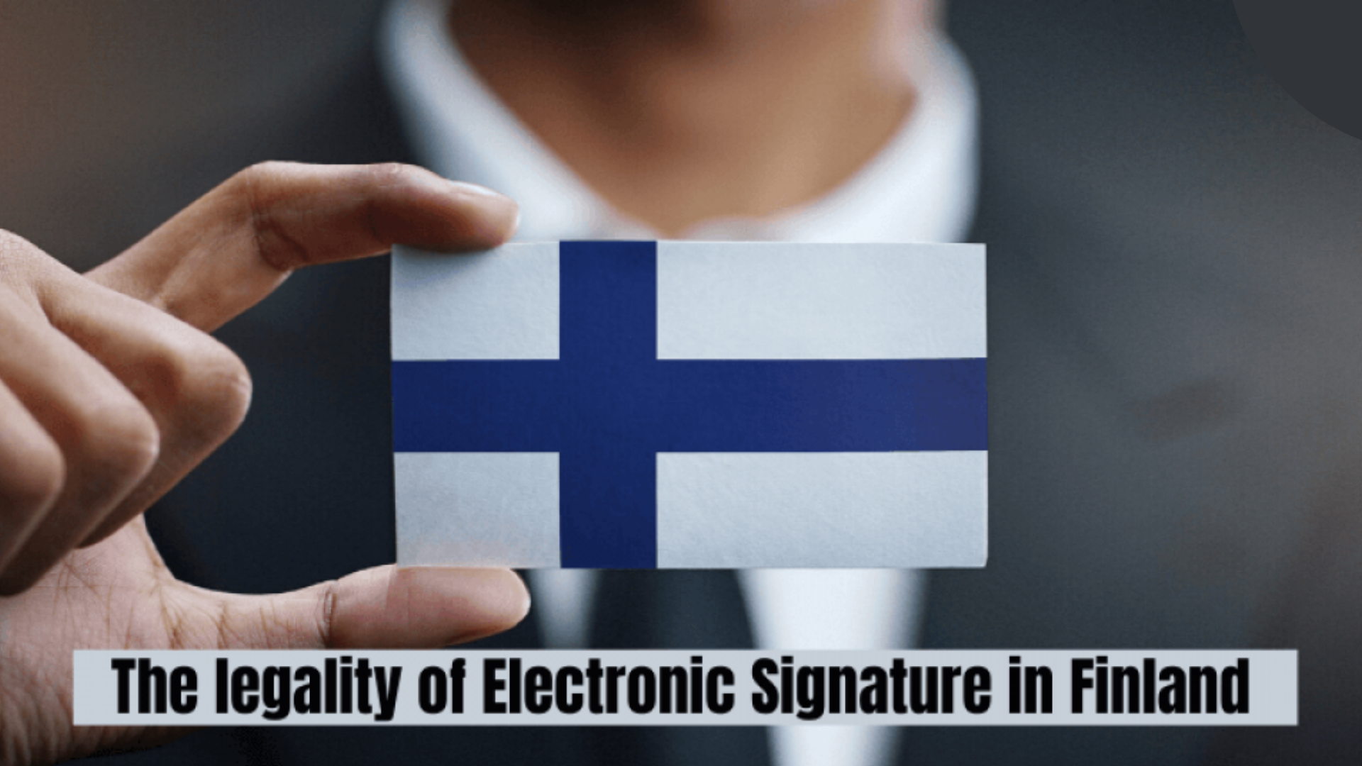 The Legality of Electronic Signatures in Finland