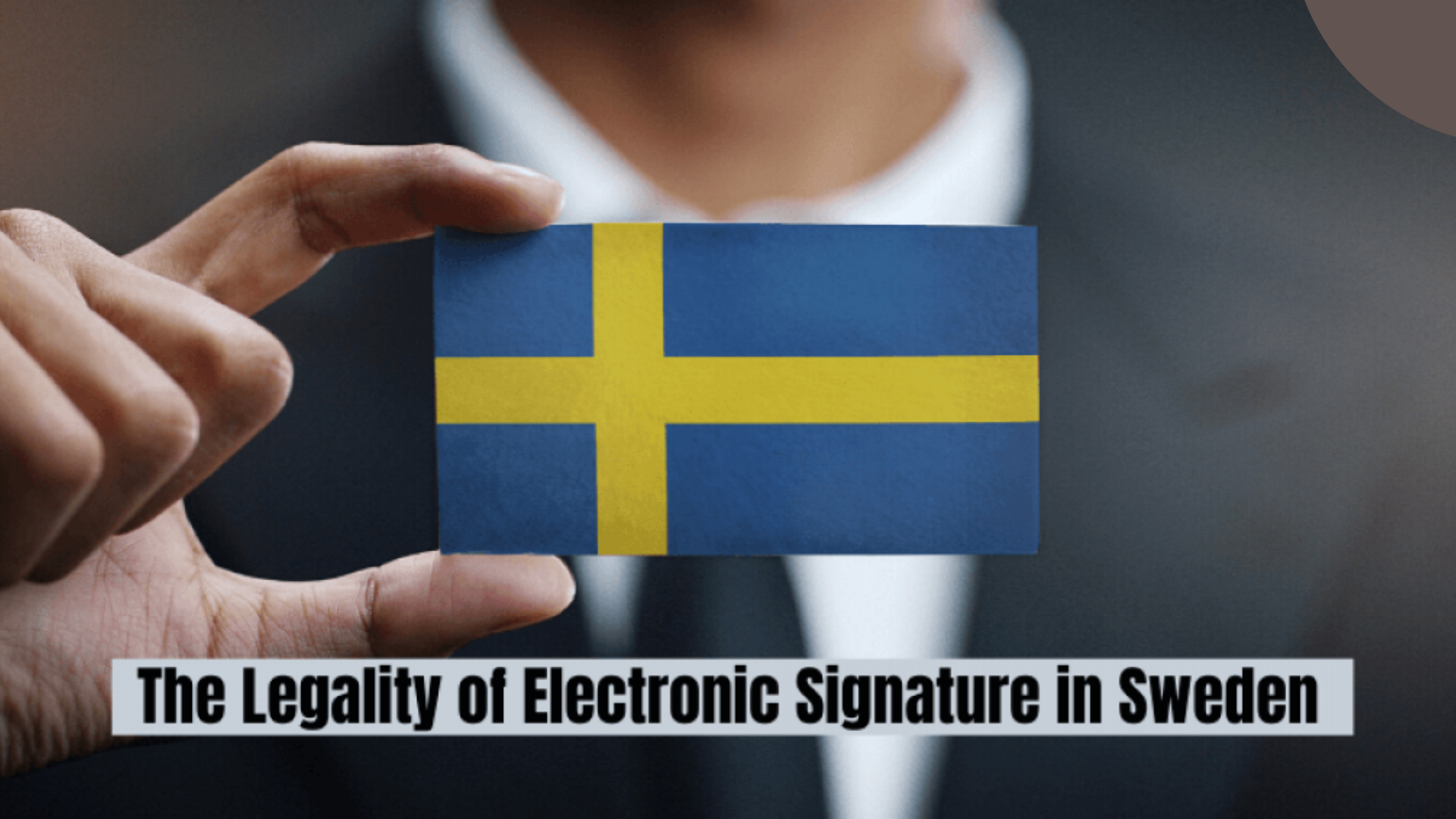 The Legality of Electronic Signatures in Sweden