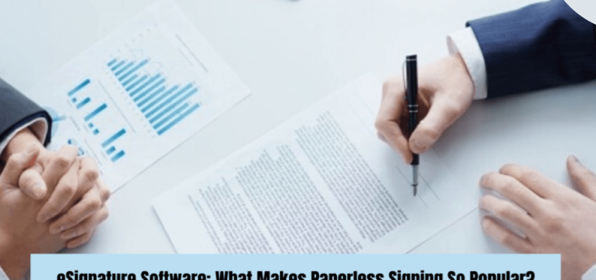 eSignature Software: What Makes Paperless Signing So Popular?
