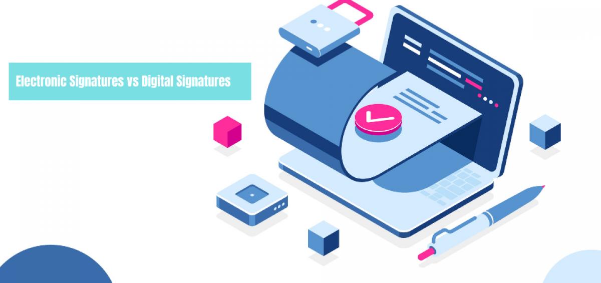 Electronic Signatures vs Digital Signatures