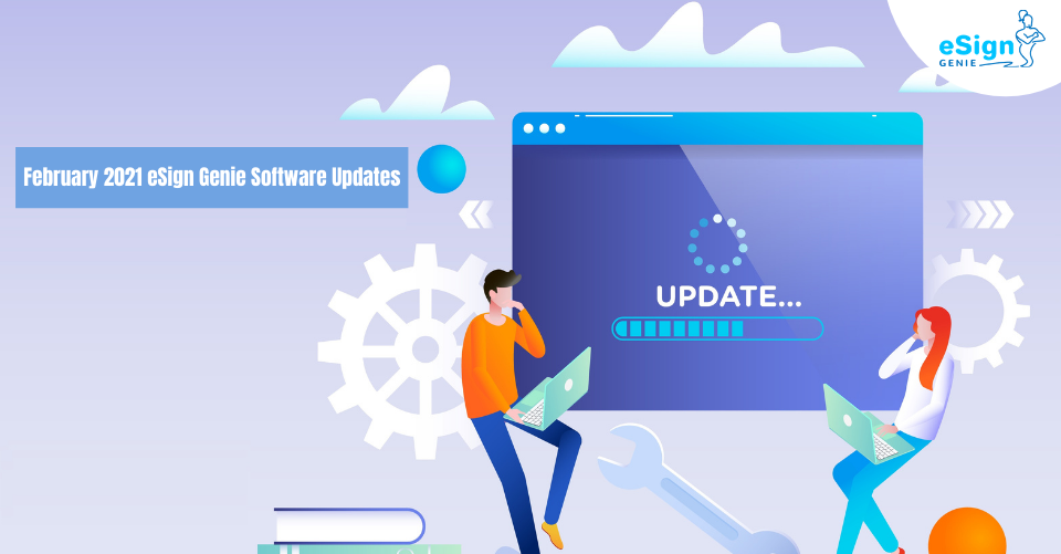 February 2021 eSign Genie Software Updates