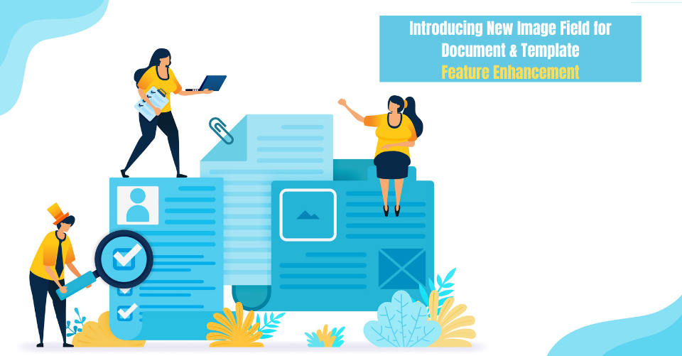Introducing New Image Field for Document and Template, feature enhancement