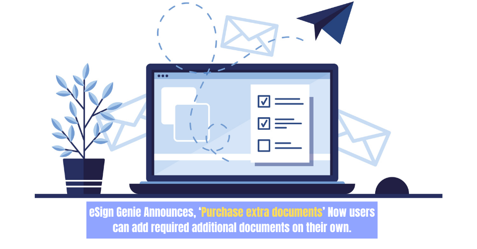 """eSign Genie Announces """"Purchase Extra Documents"""" Now Users Can Add Required Additional Documents on their Own"""