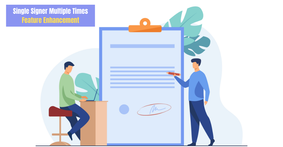 Single Signer Multiple Times, Feature Enhancement
